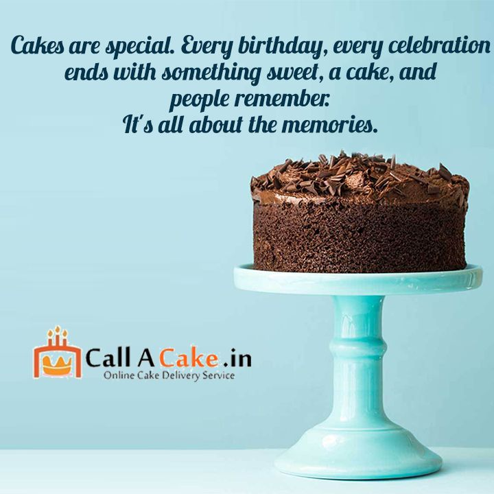 3f354a643 Cakes are special. Every #birthday, every celebration ends with something  sweet, a #cake, and people remember. It's all about the memories.