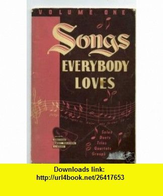 SONGS EVERBODY LOVES, VOLUME ONE, ROBERT J HUGHES ROBERT J HUGHES ,   ,  , ASIN: B000ZKT7RW , tutorials , pdf , ebook , torrent , downloads , rapidshare , filesonic , hotfile , megaupload , fileserve