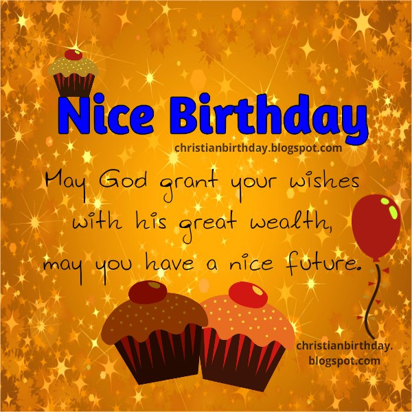 Nice Birthday Quotes Lovely Christian Birthday Free Cards