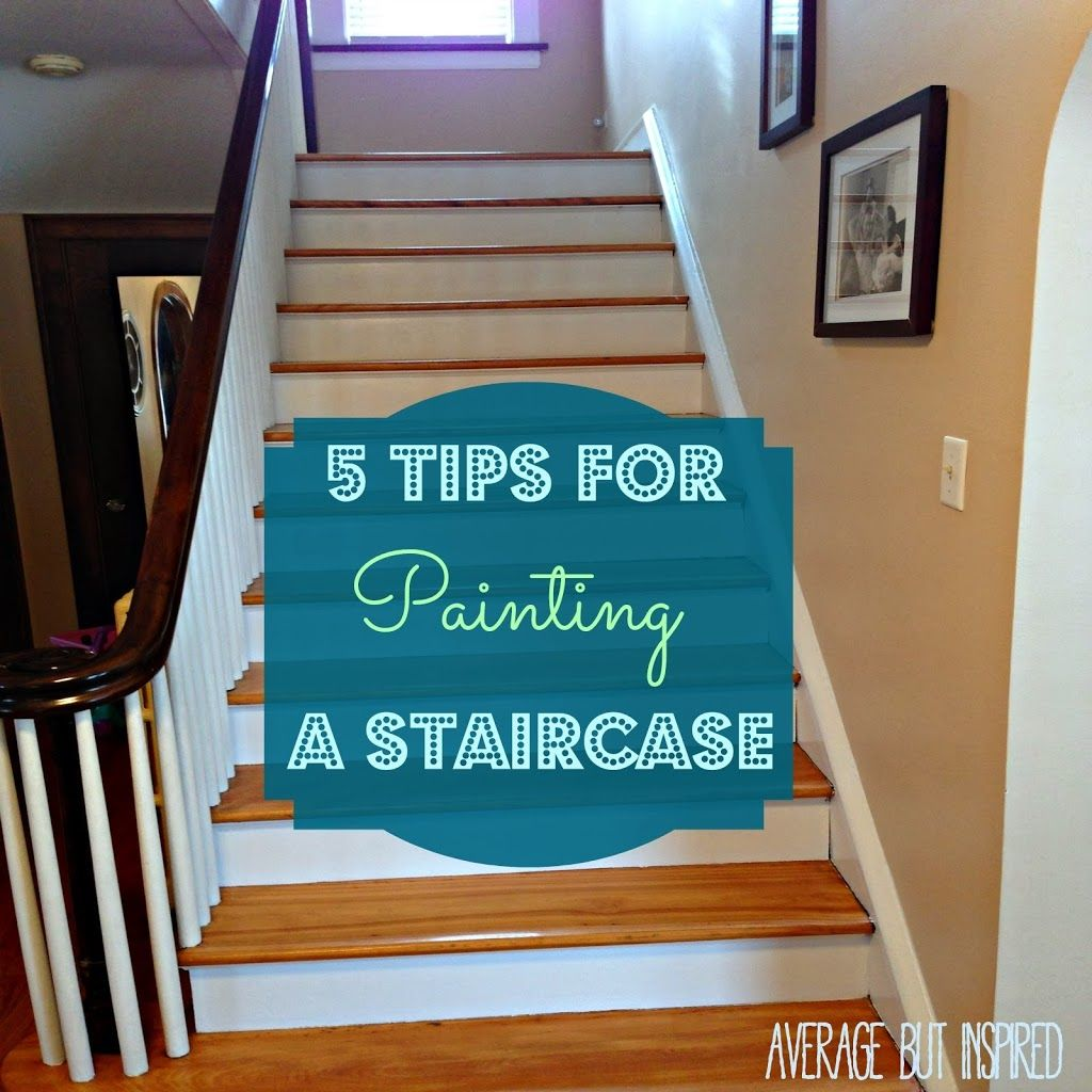 Best Five Tips For Painting A Staircase With Before And After 400 x 300