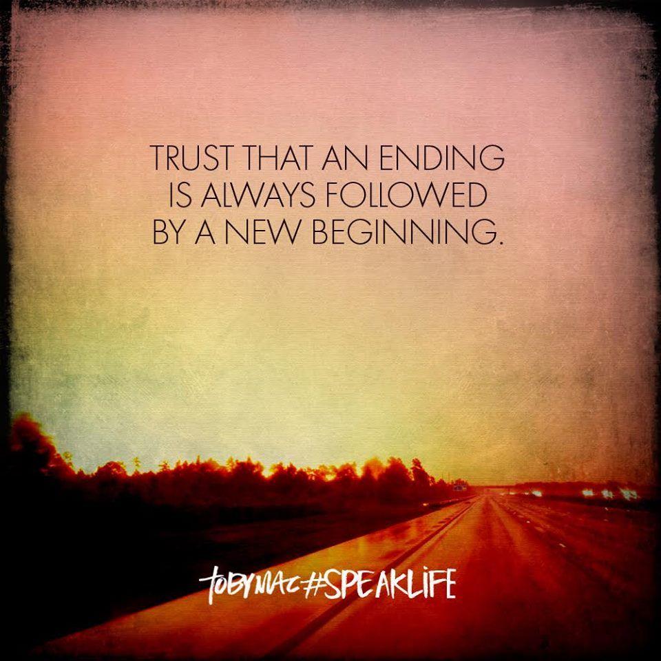 Trust That An Ending Is Always Followed By A New Beginning