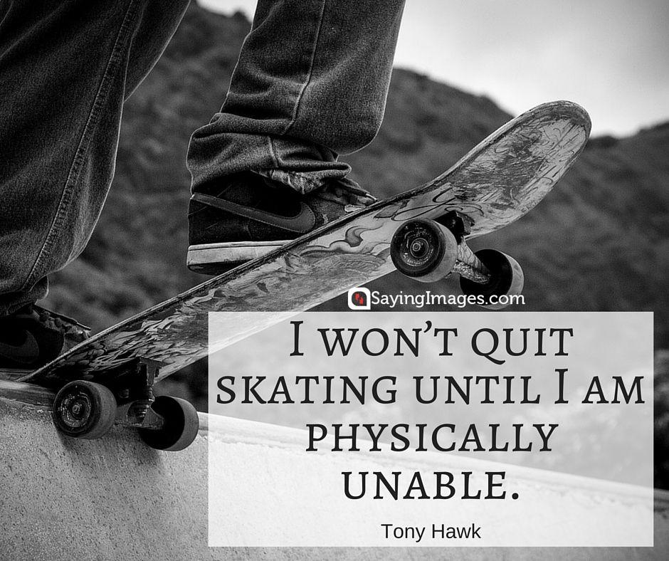 35 Awesome Skateboarding Quotes Sayingimages Com Skateboarding Quotes Skating Quote Skater Quotes