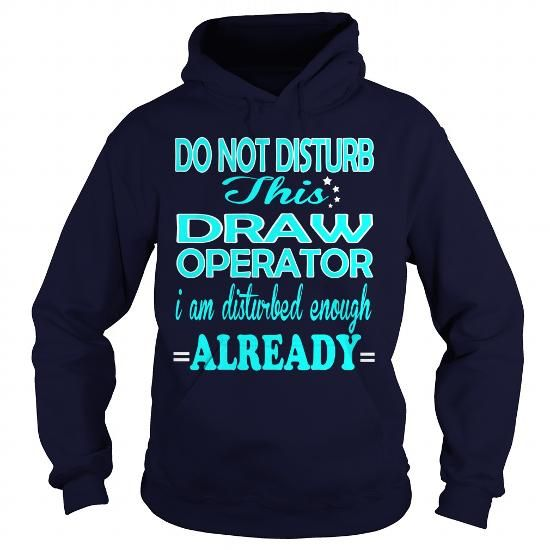 DRAW OPERATOR DO NOT DISTURB THIS I AM DISTURBED ENOUGH ALREADY T Shirts, Hoodies, Sweatshirts. BUY NOW…