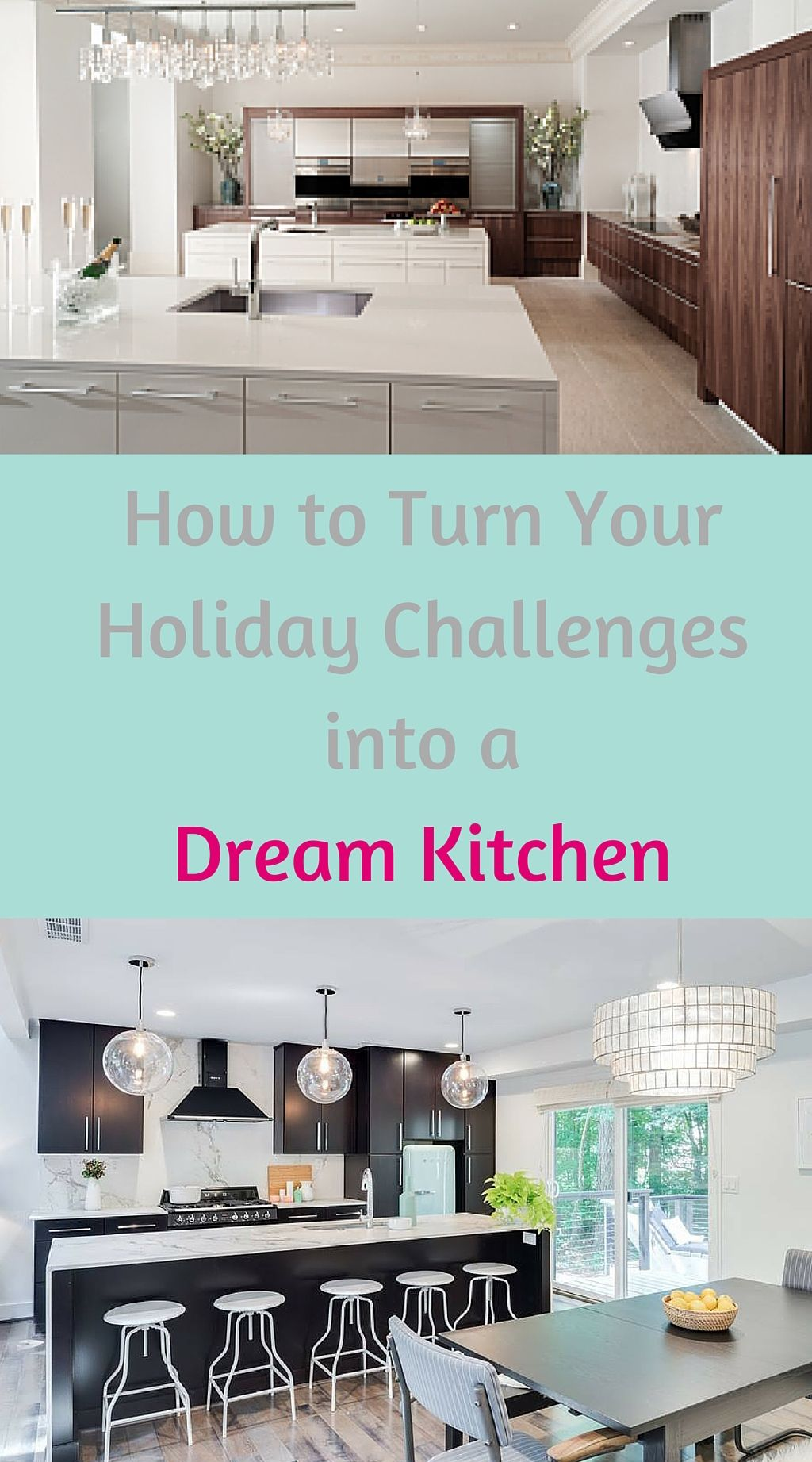 Turn Your Holiday Challenges Into a Dream Kitchen | Kitchen upgrades ...