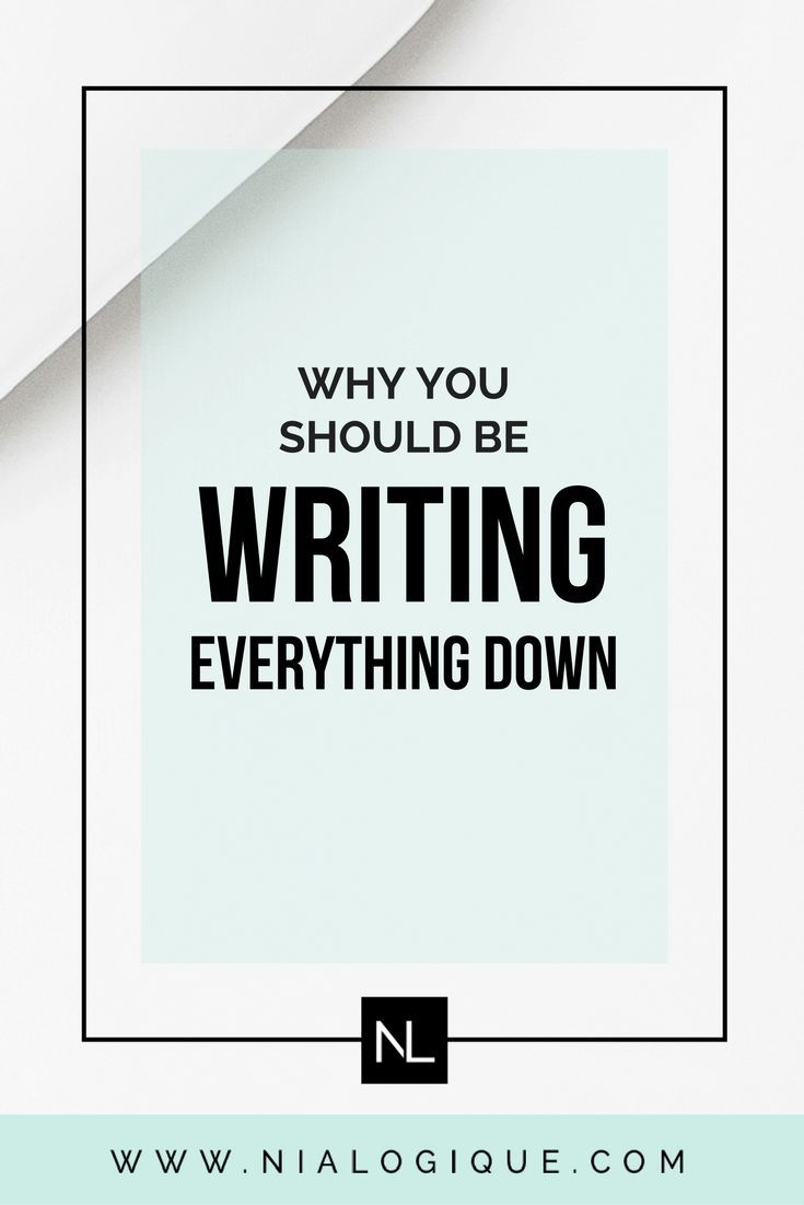 The Importance of Writing Everything Down as a Blogger and