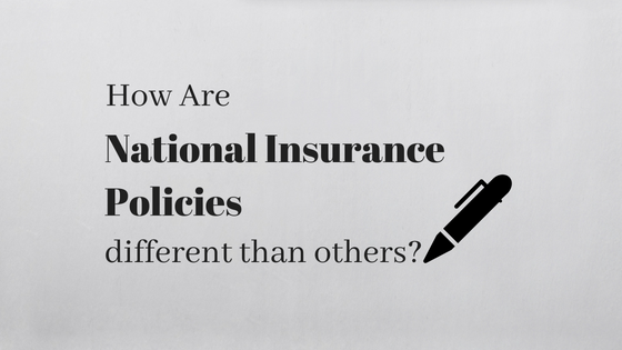 How Are National Insurance Policies Different Than Others National Insurance Insurance Policy Insurance