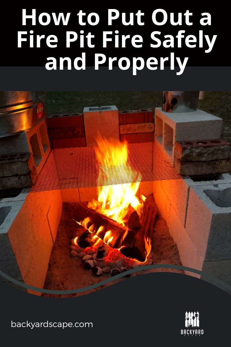 How To Put Out A Fire Pit Fire Safely And Properly Backyardscape Fire Pit Fire Pit Backyard Natural Gas Fire Pit