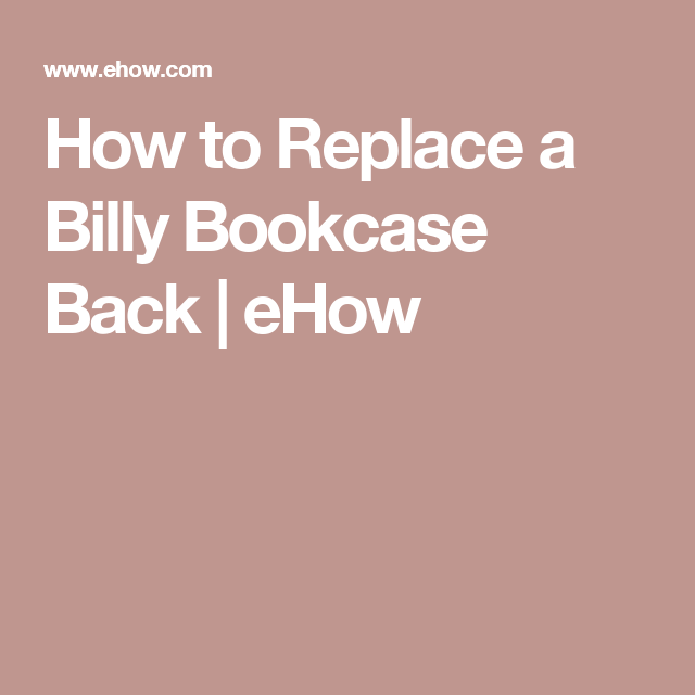 How to Replace a Billy Bookcase Back | eHow