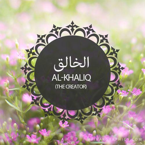 Al-Khaliq,The Creator-Islam,Muslim,99 Names