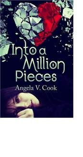 Into a Million Pieces by Angela V. Cook