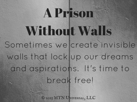 A Prison Without Walls Mtn Universal Fear Not Be Weird Prison Quotes Encouraging Thoughts Words Worth