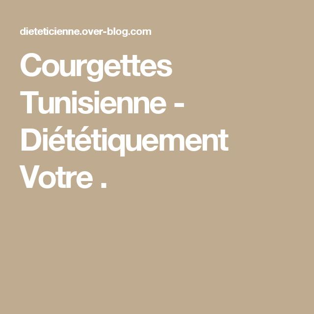 Courgettes Tunisienne - Diététiquement Votre .