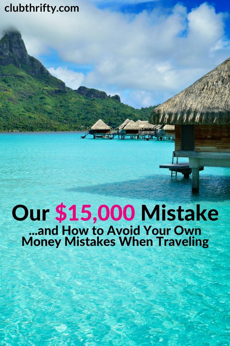 Photo of Our $15,000 Travel Mistake and How You Can Avoid Your Own