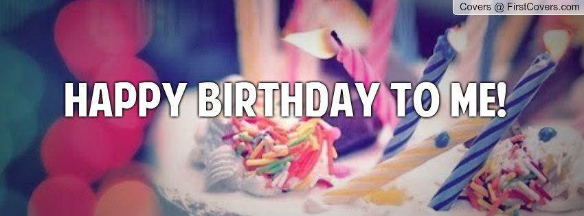 Happy Birthday to me proverbe et citation Pinterest Happy