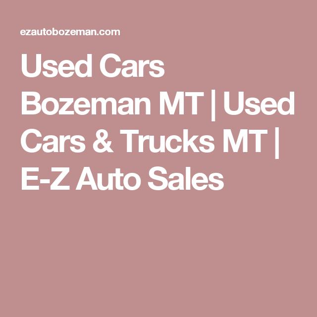 Ez Auto Sales >> Used Cars Bozeman Mt Used Cars Trucks Mt E Z Auto