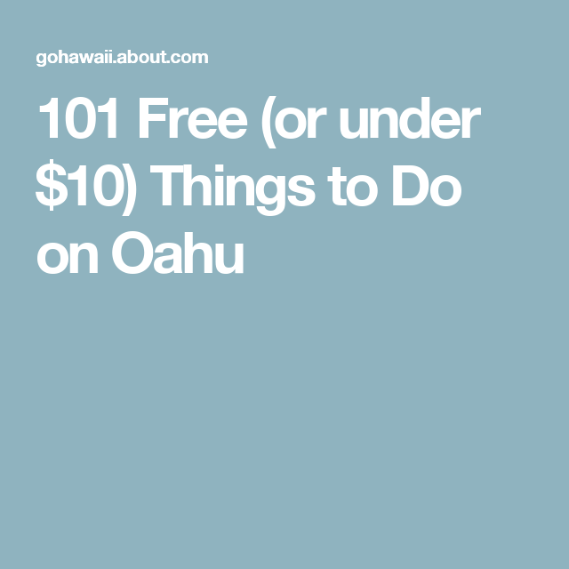 101 Free (or under $10) Things to Do on Oahu