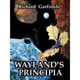 Wayland's Principia (Kindle Edition)By Richard Garfinkle