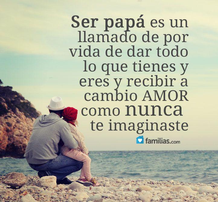 Www Familias Com Frases De Amor Y Familia Frases Para Padres Padre E Hijo Frases Papa E Hija Frases