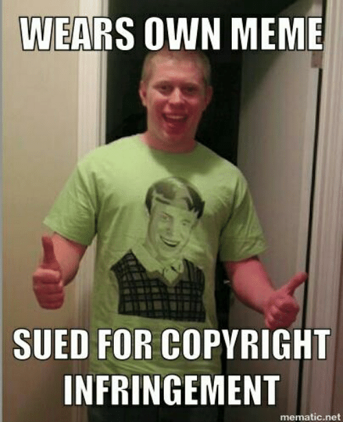 Memes Theme Pro Tip 7 What About Copyright Infringement If You Stick With Popular Memes Licensed Meme Generating Software Sites Memes Owned Meme Funny
