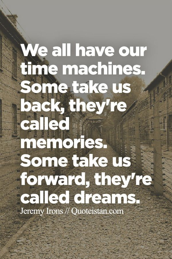 Attractive We All Have Our Time Machines. Some Take Us Back, Theyu0027re Called #memories.  Some Take Us Forward, Theyu0027re Called #dreams.