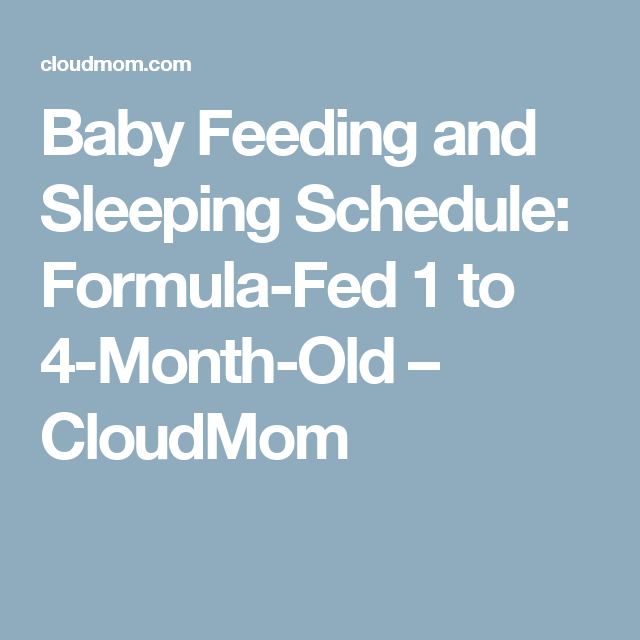 Baby Feeding And Sleeping Schedule FormulaFed  To MonthOld