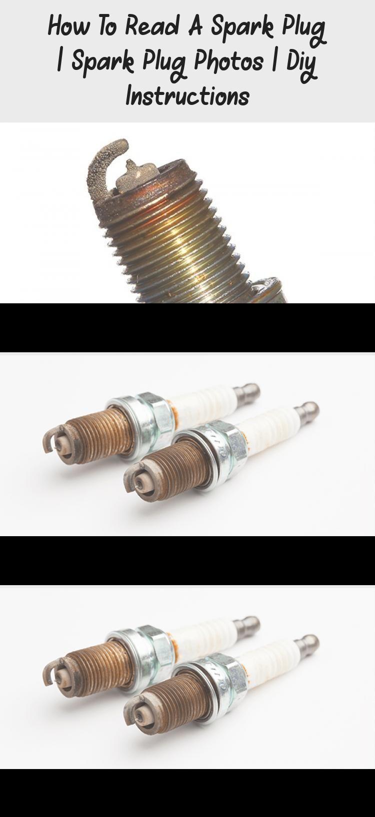 How To Read A Spark Plug Spark Plug Photos Diy Instructions Car Spark Plug Plugs Gasoline Engine