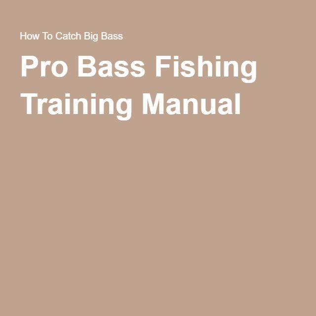 Pro Bass Fishing Training Manual  Bass Fishing Videos