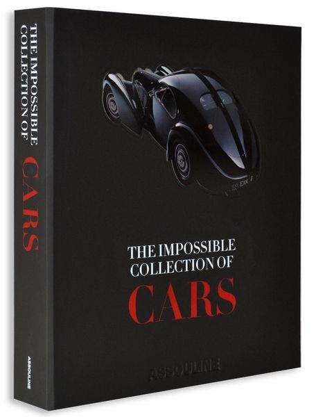 The Impossible Collection Of Cars By Dan Neil From Assouline Assouline Coffee Table Books Books