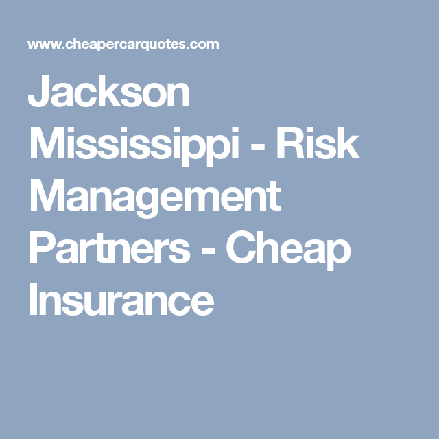 Jackson Mississippi Risk Management Partners Cheap Insurance