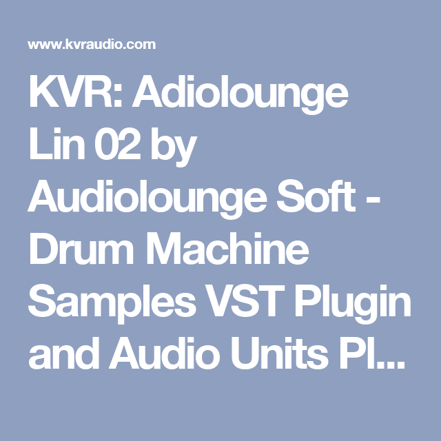 KVR: Adiolounge Lin 02 by Audiolounge Soft - Drum Machine