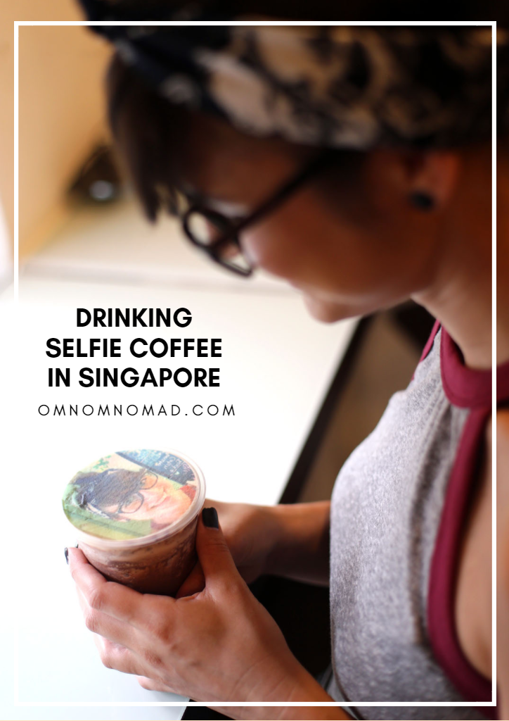 Drink Yo Self Selfie Coffee Singapore Om Nom Nomad Singapore Food Singapore Selfie