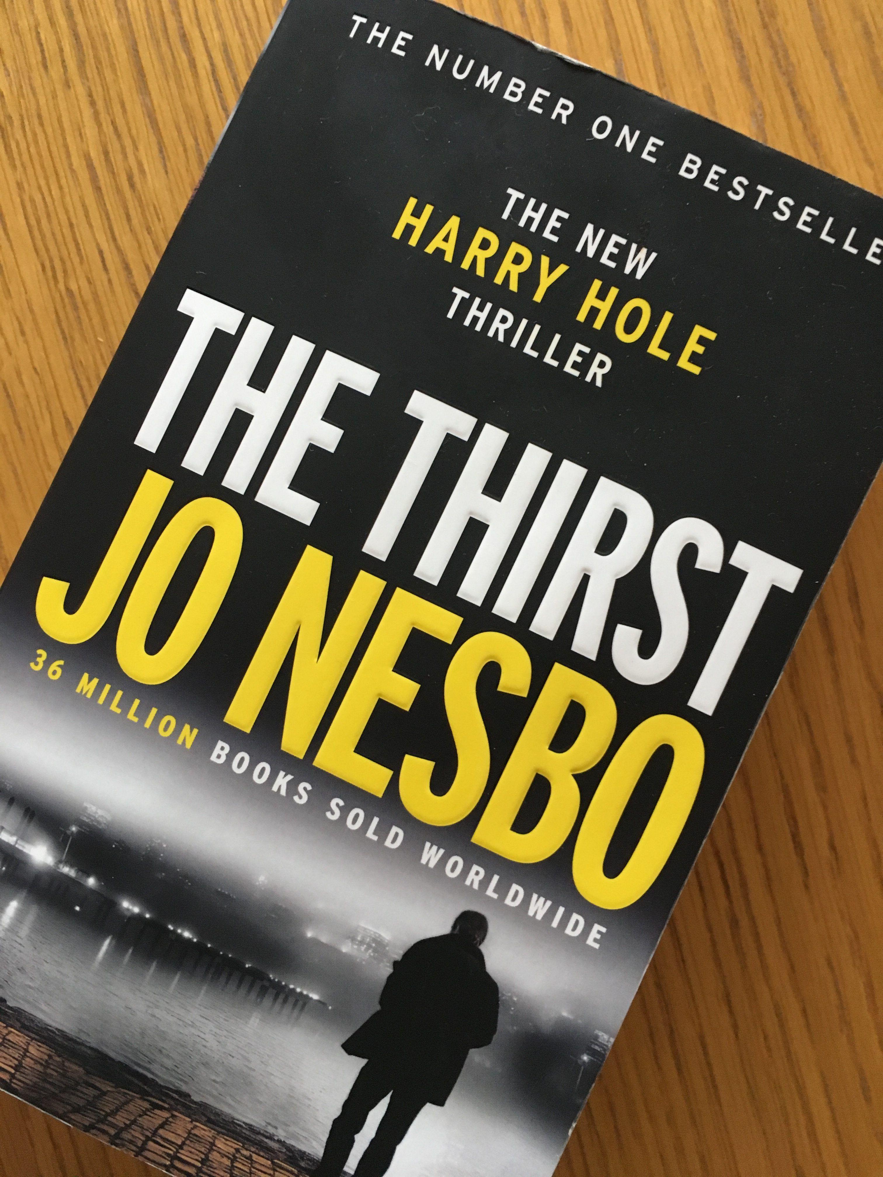 The Thirst By Jo Nesbo Mum Of Three World Fiction Books Worth Reading Jo Nesbo Suspense Books Thrillers