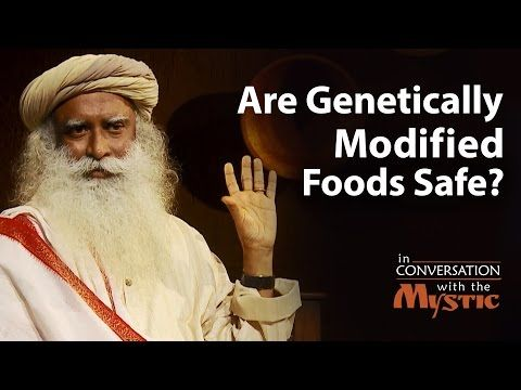 Are Genetically Modified Foods Safe Dr Devi Shetty With