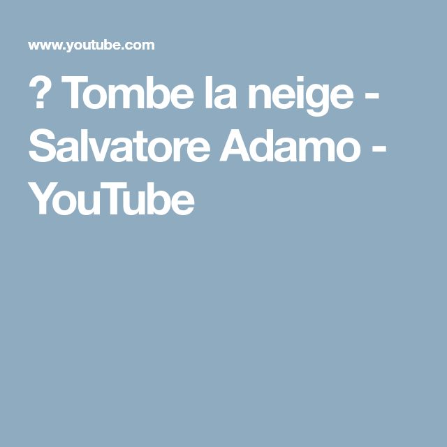 Tombe La Neige Salvatore Adamo Youtube Salvatore Youtube Video Editing