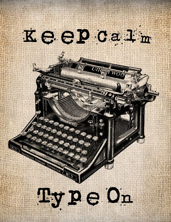 Antique Typewriter Keep Calm and Type On Quote Handwriting Illustration Digital Download for Papercrafts, Transfer, Pillows Burlap No 2234