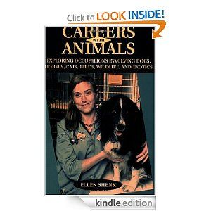 Careers With Animals Exploring Occupations Involving Dogs Horses Cats Birds Wildlife And Exotics A W Animals Jobs That Involve Animals Work With Animals