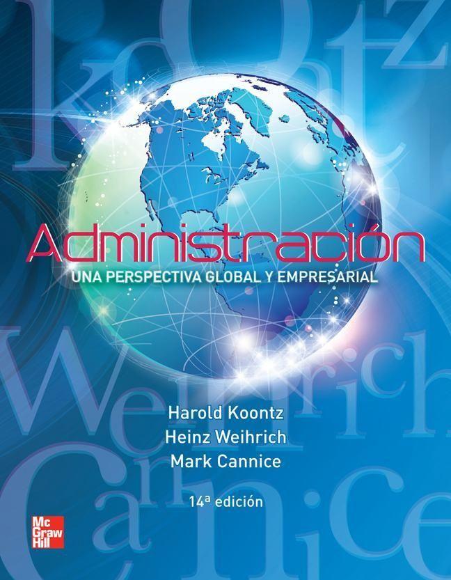 Título: Administración: Una Perspectiva Global Y Empresarial. Autor: Koontz, Harold Y Otros. Año ... @tataya.com.mx 2021