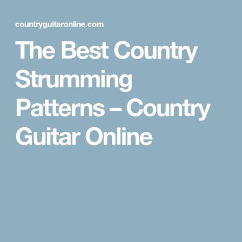 The Best Country Strumming Patterns Country Guitar Online Music