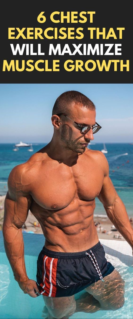 6 Chest Exercises that Will Maximize Muscle Growth