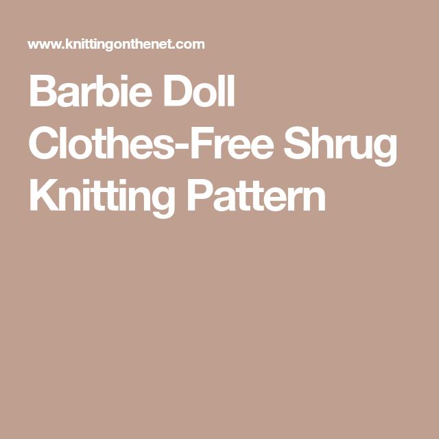Barbie Doll Clothes-Free Shrug Knitting Pattern   Barbie   Pinterest ...