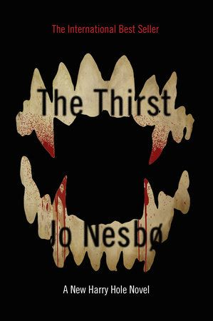 A Book By A Scandinavian Author The Thirst By Jo Nesbo And Neil Smith Fiction Books Book Recommendations Book Club Books