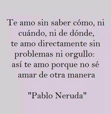 Pensativa Maldito Orgullo Neruda Amor Neruda Frases Y