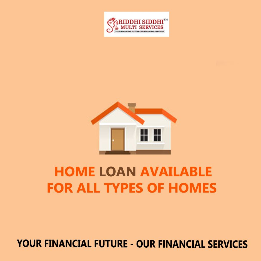 Get A Home Loan From Riddhi Siddhi Multi Services At Lowest Interest Rate In India Whether You Re Looking To Purchase Your F Home Loans Siddhi Mortgage Loans