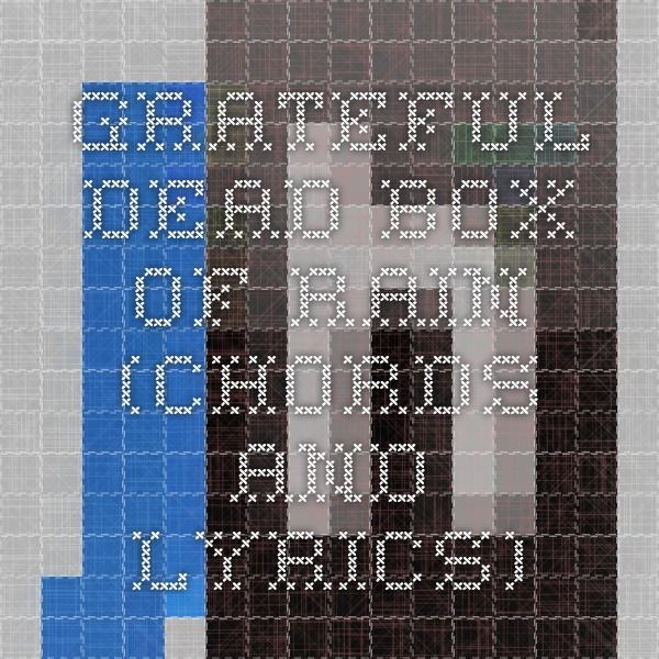 Grateful Dead - Box of Rain (chords and lyrics) | making music ...