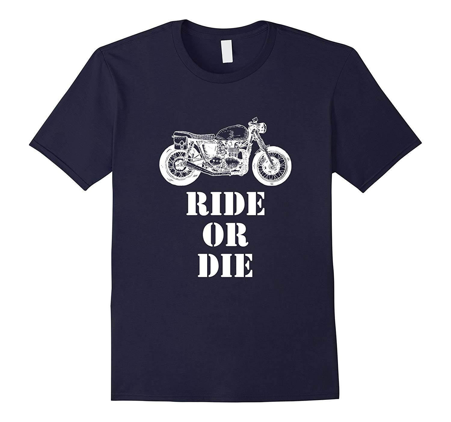 Ride Of Die Motorcycle Tee Shirt Tee Shirts Shirts Graphic Tees