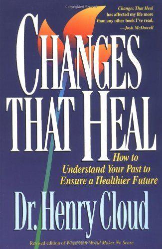 Changes That Heal By Henry Cloud Http Www Amazon Com Dp 0310606314 Ref Cm Sw R Pi Dp Sjveqb0x8fyh6 Henry Cloud Books Bargain Books