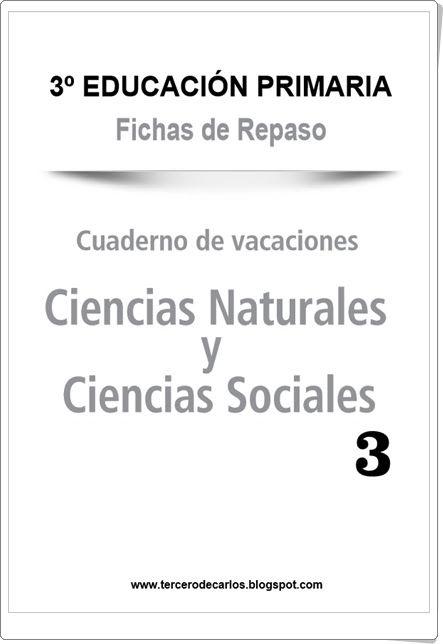 Cuaderno De Vacaciones De 3º De Primaria Ciencias De La Naturaleza Y Ciencias So Ciencias De La Naturaleza Ciencias Sociales Primaria Libros De Tercer Grado