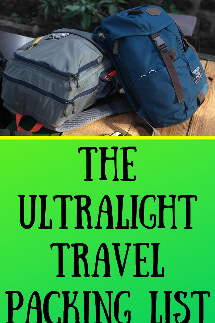 The Ultralight Travel Packing List For Men Where The Road Forks Packing List For Travel Travel Packing Packing List