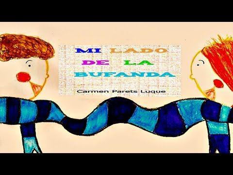 video cuento. MI LADO DE LA BUFANDA (Carmen Parets Luque). Para trabajar la amistad