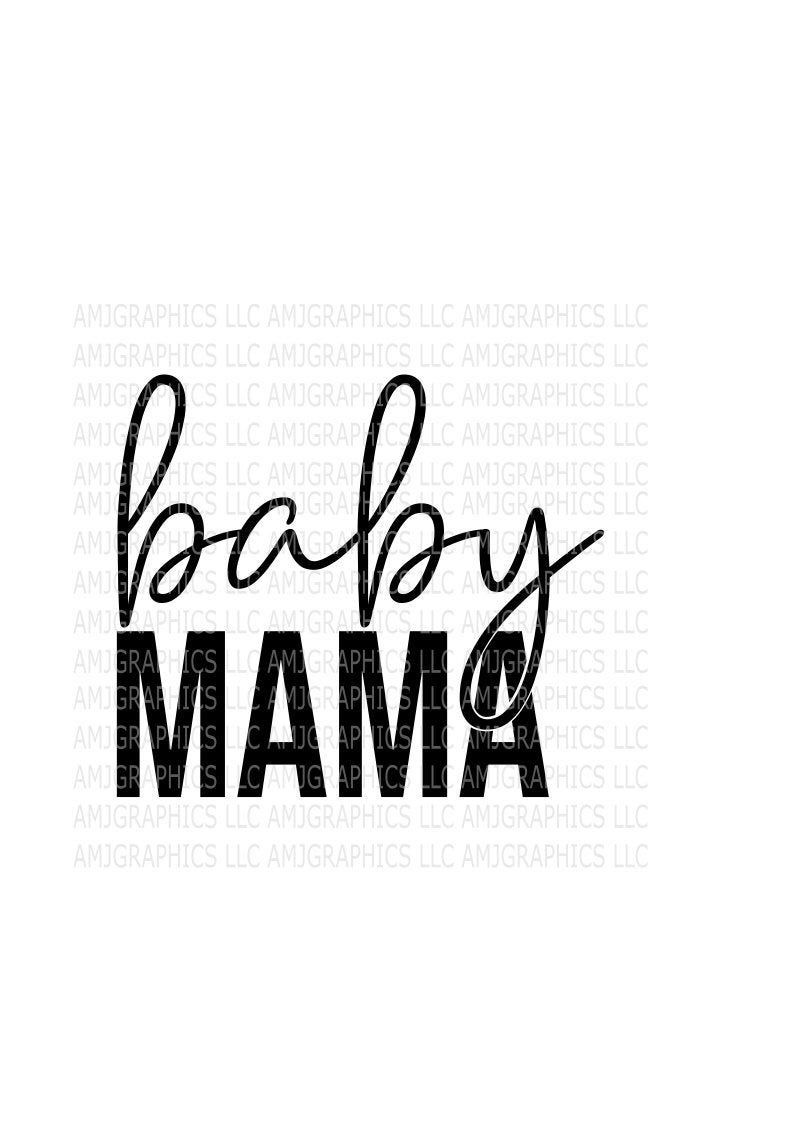 Baby Mama, SVG, Digital Download, PNG, DXF Digital